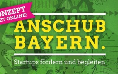 Anschub Bayern – unser Konzept für Startups